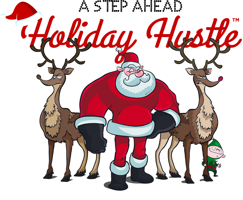 A Step Ahead: Holiday Hustle™