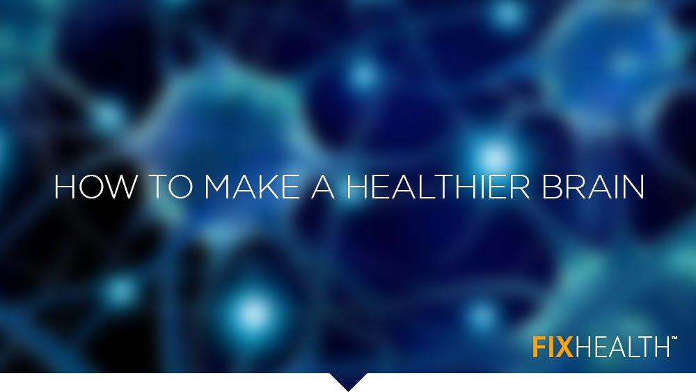 How to make a healthier brain